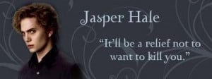 jasper hale quotes | Jasper Hale - Twilight sága