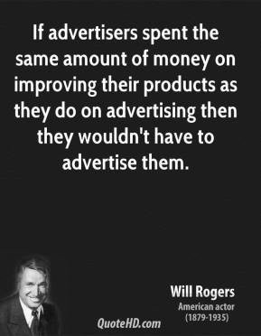 If advertisers spent the same amount of money on improving their ...