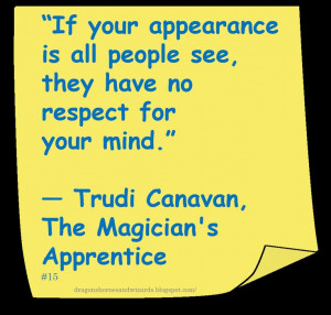 Trudi Canavan ♥ ~ #Quote #Author #Respect