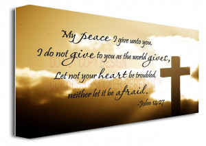 My peace I give unto you, I do not give to you as the world gives ...