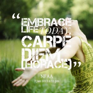 Quotes Picture: embrace life today carpe diem (horace)