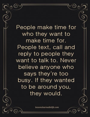 ... , Life, Quotes, Wisdom, Make Time, Truths, So True, People, Business