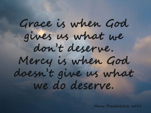 Gods Grace And Mercy Quotes God's grace & mercy
