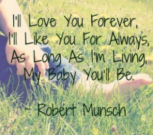 If you haven't read Love You Forever by Robert Munsch, you really must ...