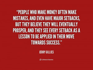 quote-Jerry-Gillies-people-who-make-money-often-make-mistakes-179727_1 ...