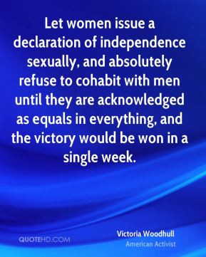 Victoria Woodhull - Let women issue a declaration of independence ...