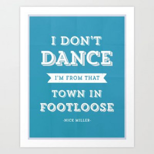 New Girl Nick Miller Footloose Quote Art Print by hopealittle - $17.50
