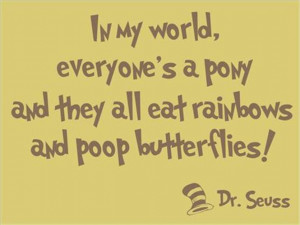 ... -everyones-a-pony-rainbows-poop-butterflies-Seuss-Quote-Vinyl-Decor
