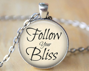 Inspirational Quote Necklace - Follow Your Bliss - Dreamer Jewelry