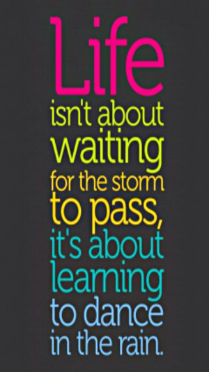Life Isnt About Waiting Quotes