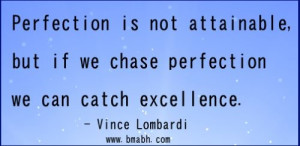 inspirational uplifting quotes by Vince Lombardi-Perfection is not ...