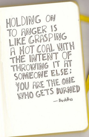 Never Hold Grudges ! It is like holding drinking poison thinking ...