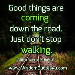 Good things are coming down the road