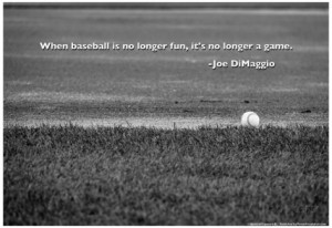 Joe DiMaggio Baseball Quote