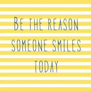 make people smile it makes them have a wonderful day, and it makes you ...