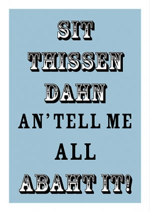 Yorkshire Sayings - Sit Thissen Dahn by mrsvjones