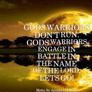 Quotes Picture: gods warriors don't run gods warriors engage in battle ...