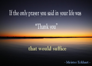 Gratitude quote - if the only prayer you said