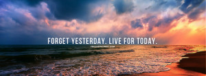Forget Yesterday Live For Today Picture