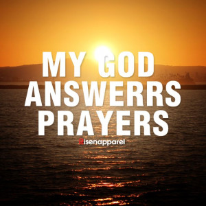 MY GOD ANSWERS PRAYERS!