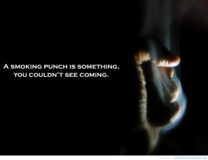 Smoking Punch Is Something You Couldn't See Coming