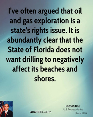 ve often argued that oil and gas exploration is a state's rights ...
