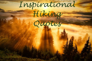 pageview_candidate Inspirational Hiking Quotes