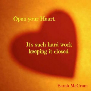 Open your heart.
