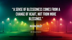 sense of blessedness comes from a change of heart, not from more ...