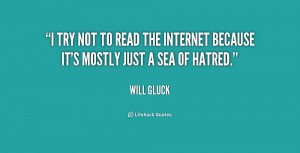 quote-Will-Gluck-i-try-not-to-read-the-internet-180333_1.png
