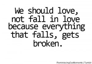 To fall in love is a dangerous thing !!