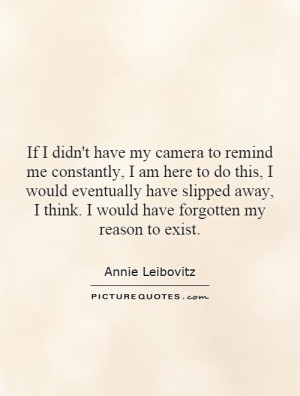 Photography Quotes Camera Quotes Annie Leibovitz Quotes