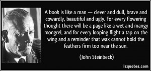 book is like a man — clever and dull, brave and cowardly ...