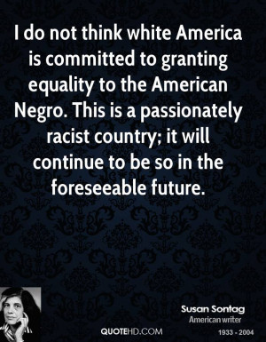 think white America is committed to granting equality to the American ...