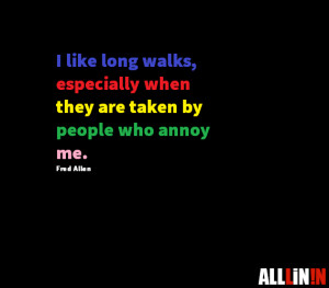 Funny quote about annoying people.