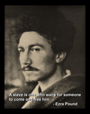 ... is someone who waits for someone to come and free him.