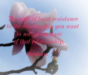 Quote on The path of least resistance to the relationship you want