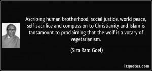 human brotherhood, social justice, world peace, self-sacrifice ...