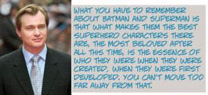 Quote of the Day: Christoper Nolan on Superman and Batman