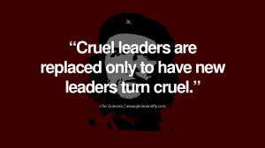 ... turn cruel. - Che Guevara Quotes by Fidel Castro and Che Guevara