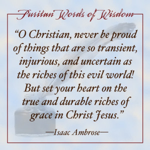 Puritan Words of Wisdom Isaac Ambrose #signsofthetimms
