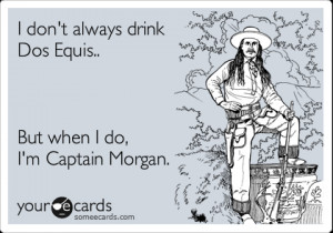 Funny Sports/Leagues Ecard: I don't always drink Dos Equis.. But when ...