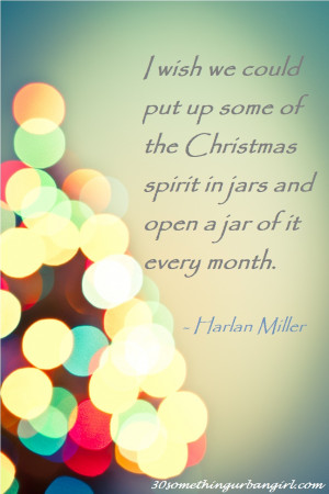Cute #Christmas #quote from Harlan Miller: I wish we could put up ...