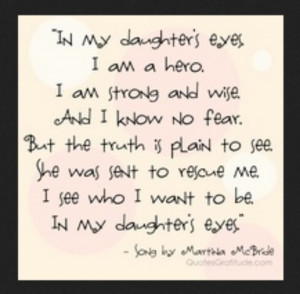 Quotes - In my daughter's eyes