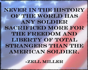 Never In The History Of The World Has Any Soldier Sacrificed More For ...