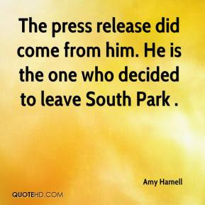 Amy Harnell - The press release did come from him. He is the one who ...