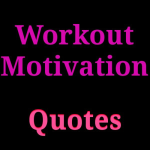 Top 30 Workout Motivation Quotes: