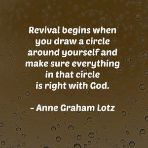 ... sure everything in that circle is right with God. | Anne Graham Lotz