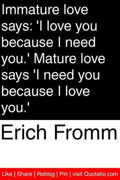 ... quotes Erich Fromm, I Love You, Quotations Quotes, Immature