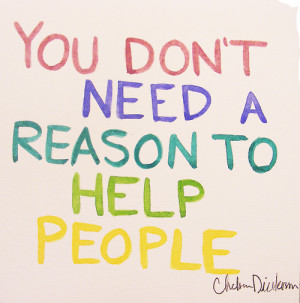 ... >> You don't need a reason to help people ~ #taolife #kindness #quote